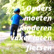 Ouders moeten kinderen vaker laten fietsen