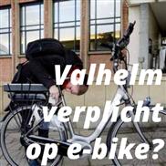 Valhelm verplicht op e-bike?