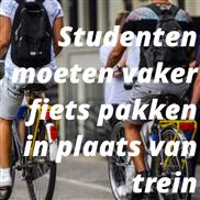 Studenten moeten vaker fiets pakken in plaats van trein