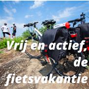 Vrij en actief, de fietsvakantie