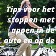 Tips voor het stoppen met appen in de auto en op de fiets