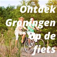 Ontdek Groningen op de fiets