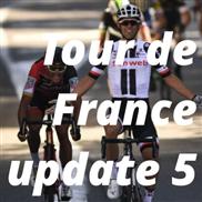 Tour de France update 5