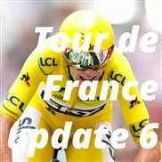 Tour de France update 6