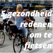 5 gezondheidsredenen om te fietsen