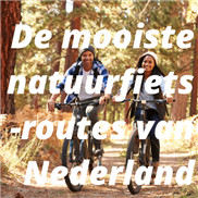 De mooiste natuurfietsroutes van Nederland