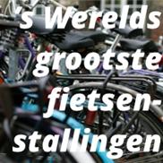 's Werelds grootste fietsenstallingen