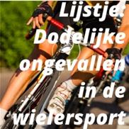 Lijstje: Dodelijke ongevallen in de wielersport