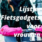 Lijstje; fietsgadgets voor vrouwen