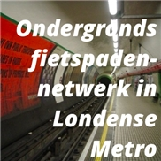 Ondergronds fietspadennetwerk in Londense Metro